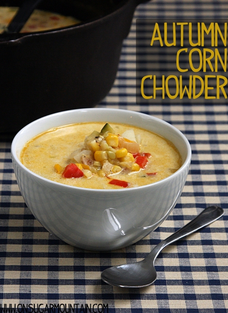 Autumn Corn Chowder Recipe - On Sugar Mountain